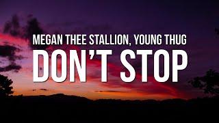 Megan Thee Stallion - Don't Stop (Lyrics) ft. Young Thug