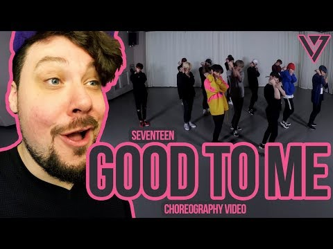 Mikey Reacts to SEVENTEEN(세븐틴) - Good to Me [Choreography Video]