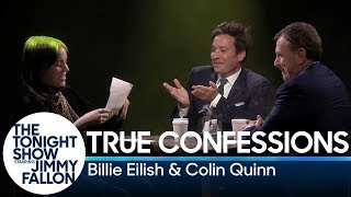 True Confessions with Billie Eilish and Colin Quinn