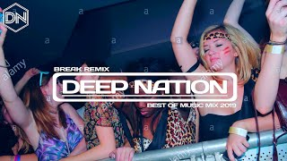 Break Remix 2019 | Best Club Dance Music Mashups Remixes Mix 2019 | Hip Hop Mix [Deep Nation] #13
