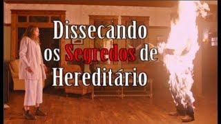 HEREDITÁRIO - DISSECANDO OS SEGREDOS DO TERROR