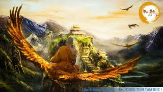 Nhạc Thiền Tịnh Tâm - Tự Tại Và Giải Thoát - Hòa Mình Vào Chốn Bồng Lai Tiên Cảnh