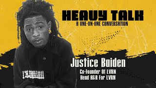 Heavy Talk with Justice Baiden Co-Founder of LVRN / Head A&R for LVRN