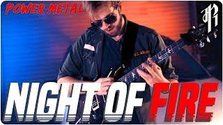 Night of Fire || POWER METAL COVER by RichaadEB, SixteenInMono, Caleb Hyles & FamilyJules