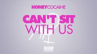 Honey Cocaine - Can't Sit With Us (Official Lyric Video)
