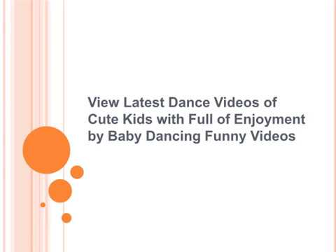 View Latest Dance Videos of Cute Kids with Full of Enjoyment by Baby Dancing Funny Videos