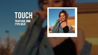 """Touch"" - Trapsoul RnB Type Beat 2018"