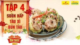 Thiên đường ẩm thực 5   Tập 4: Sườn hấp tàu xì bún tàu   Hong Kong