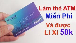 Làm thẻ ATM không mất tiền mà còn được tặng thêm tiền - Vẫn còn khuyến mãi