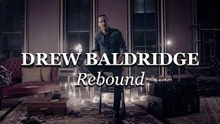 Rebound   Drew Baldridge   Official Video