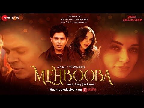 Mehbooba - Official Music Video - Ankit Tiwari - Amy Jackson