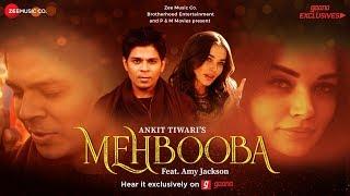 Mehbooba – Ankit Tiwari