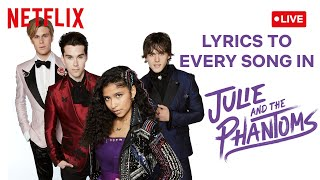 🔴 LIVE! 🎤 Lyrics to Every Song in Julie and the Phantoms! | Netflix Futures