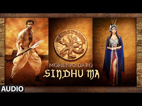 Sindhu Ma Lyrics - Mohenjo Daro   AR Rahman