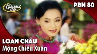 PBN 80 | Loan Châu - Mộng Chiều Xuân