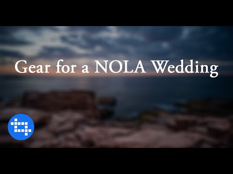 The Gear I'm Using for a New Orleans Destination Wedding