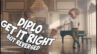 Diplo - Get It Right but Reversed