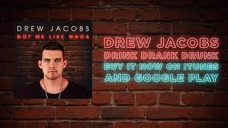 Drew Jacobs - Drink Drank Drunk (Official Lyric Video)