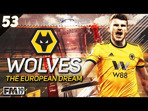 "Wolves: The European Dream - #53 ""FA CUP FINAL"" - Football Manager 2019"