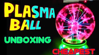 Plasma ball unboxing | cheapest plasma ball | unboxing | Hindi | Rohan all4u