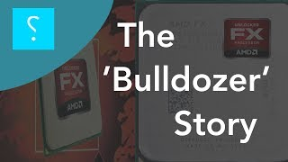 The Bulldozer Story - and why AMD FX is better than you remember