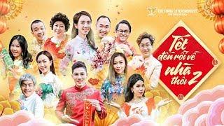 Hài Tết 2019 - Tết Đến Rồi Về Nhà Thôi 2 | Thu Trang, Tiến Luật, Phi Phụng, Diệu Nhi