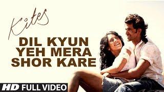 "Kites  ""Dil Kyun Yeh Mera Shor Kare"" Full Song (HD)   Hrithik Roshan, Bárbara Mori"