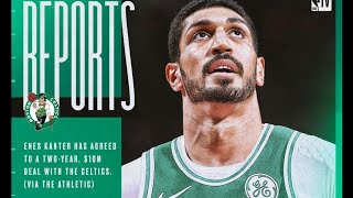 The Real Reason Why Enes Kanter Signed With The Boston Celtics