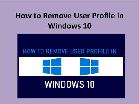 How to Remove User Profile in Windows 10?