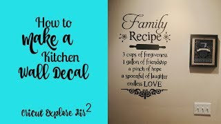 How to Make a Kitchen Wall Decal Cricut Explore Air 2