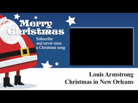 Louis Armstrong - Christmas In New Orleans - Lyrics (Paroles)