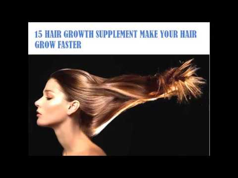 15 HAIR GROWTH SUPPLEMENT MAKE YOUR HAIR GROW FASTER