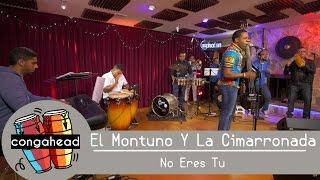 El Montuno (El Rey De La Cimarronada) - No eres tu (Live Congahead Studios)