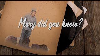 Christmas Playlist: Mary Did You Know [Sermon]