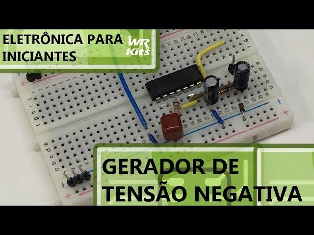 GERADOR DE TENSÃO NEGATIVA | Eletrônica para Iniciantes #091