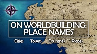 On Worldbuilding: Place Names — countries, cities, places