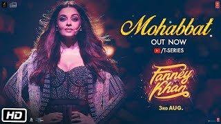 Mohabbat – Fanney Khan