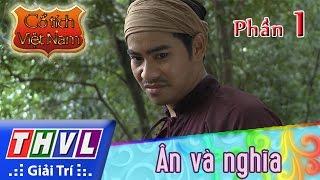 THVL   Cổ tích Việt Nam: Ân và nghĩa (Phần đầu) - Phần 1