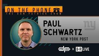 Giants Insider Paul Schwartz Talks Daniel Jones, Eli & More w/Dan Patrick | Full Interview | 8/9/19