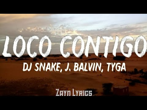 DJ Snake, J. Balvin, Tyga – Loco Contigo (Lyrics | Letra)