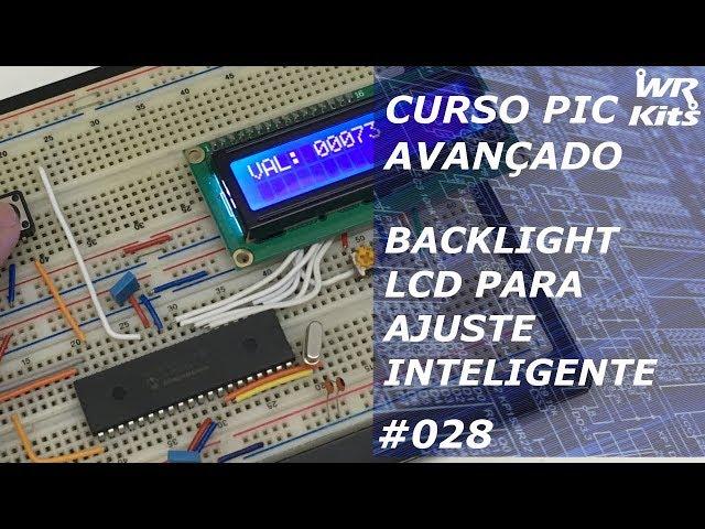 BACKLIGHT PARA AJUSTE INTELIGENTE EM LCD | Curso de PIC Avançado #028