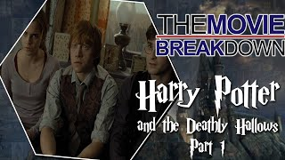 The Movie Break Down: Harry Potter & the Deathly Hallows Part 1 (2010)
