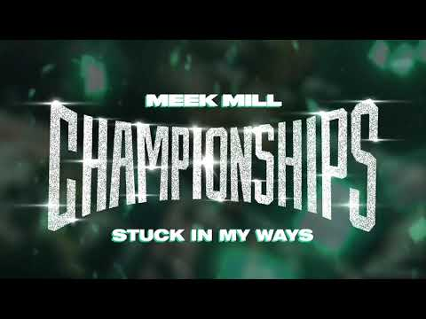 Meek Mill - Stuck In My Ways [Official Audio]