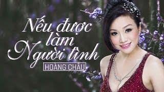 NẾU ĐƯỢC LÀM NGƯỜI TÌNH (#NDLNT) - HOÀNG CHÂU