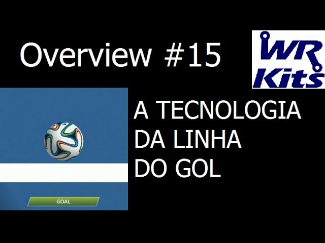 A TECNOLOGIA DA LINHA DO GOL | Overview #15