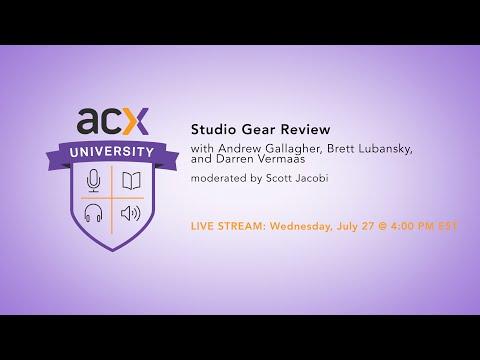 ACX University Presents: Studio Gear Review