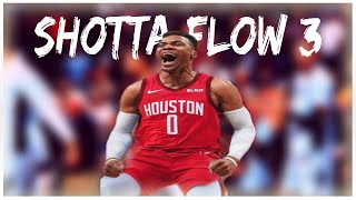 "Russell Westbrook Mix | ""Shotta Flow 3"" NLE Choppa *Rockets Hype* (Emotional)"