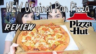 Pizza Hut | NEW Original Pan Pizza Review