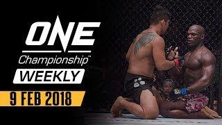 ONE Championship Weekly | 9 Feb 2018