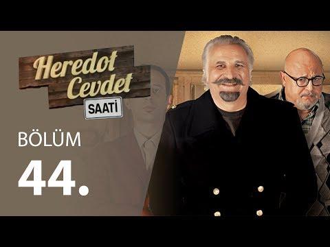 Heredot Cevdet Saati (44.Bölüm YENİ) | 4 Haziran 720p Full HD Tek Parça İzle